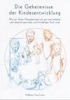 Taschenbuch - Die Geheimnisse der Kindesentwicklung